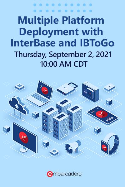 Multiple Platform Deployment with InterBase and IBToGo